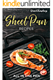 Sheet Pan Recipes: All in One Pan