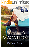 Veterinarian's Vacation (River's End Ranch Book 2)