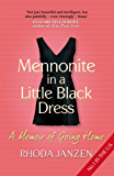 Mennonite in a Little Black Dress: A Memoir of Going Home (English Edition)
