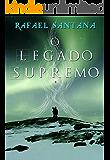 O Legado Supremo (Primórdios da Magia Livro 2)