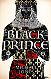 The Black Prince: The King That Never Was