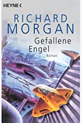 Gefallene Engel: Roman (Takeshi Kovacs 2) (German Edition) Kindle Edition