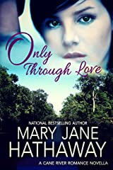 Only Through Love (An Inspirational Contemporary Romance): Cane River Romance Series Book Three Kindle Edition
