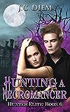 Hunting A Necromancer (Hunter Elite Book 6)
