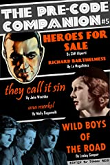 The Pre-Code Companion, Issue #5: Heroes for Sale, Wild Boys of the Road, They Call It Sin