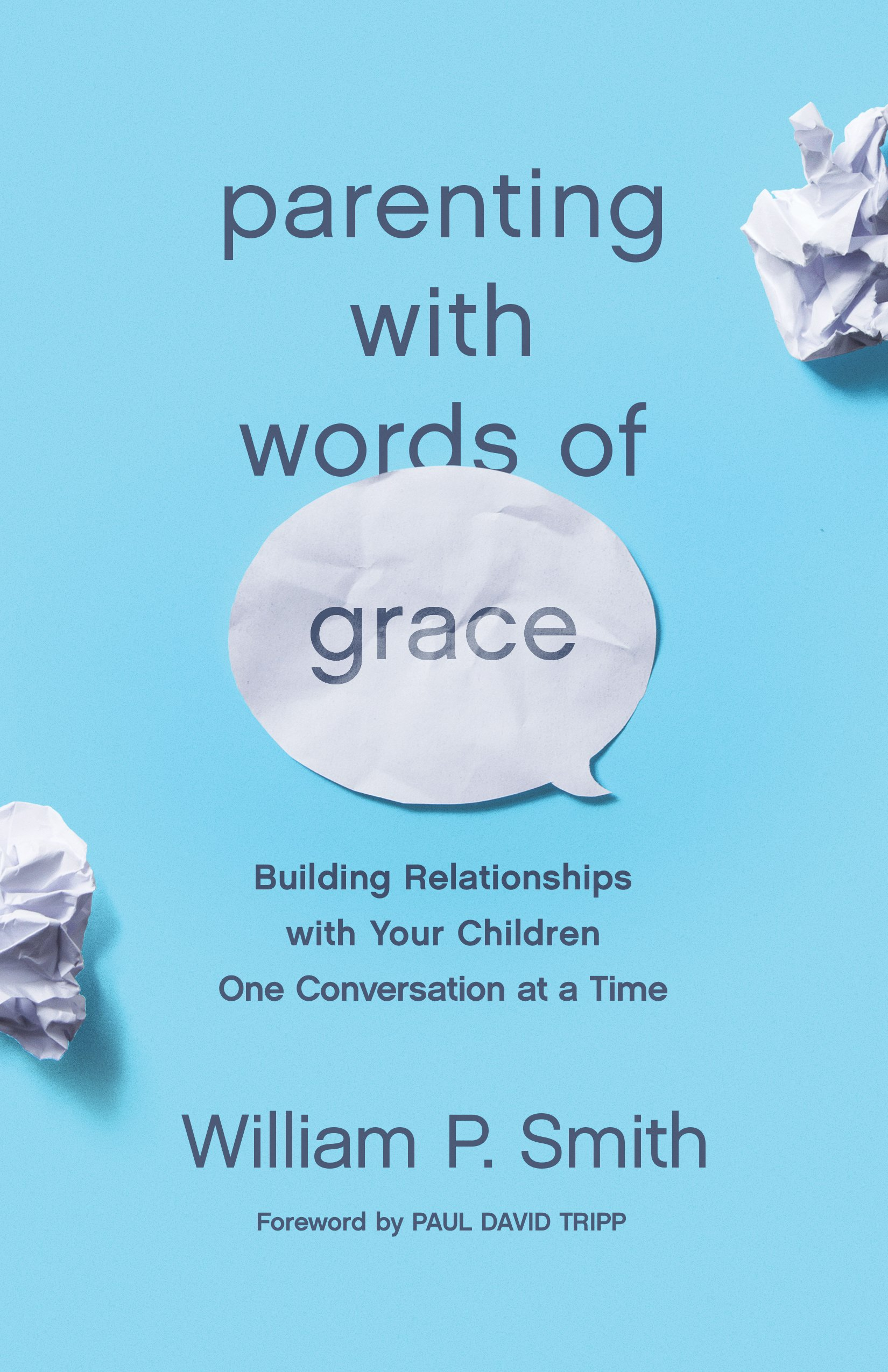 Parenting With Words of Grace: Building Relationships With
