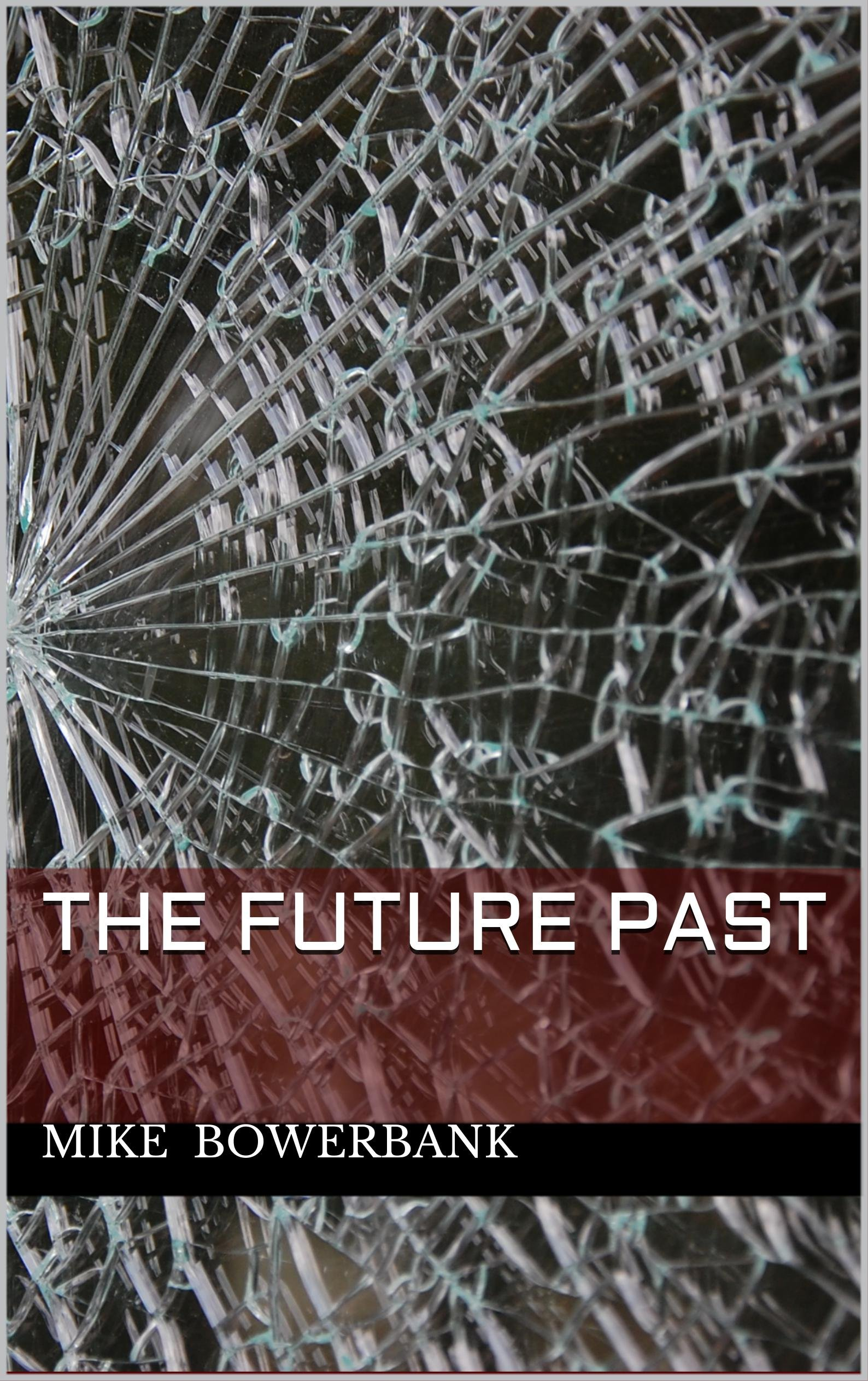 The Future Past por Mike Bowerbank