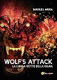 Wolf's Attack - La lunga notte della paura (Italian Edition)