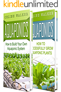 aquaponic gardening. aquaponics: how to build your own aquaponic system and successfully grow plants (aquaponic gardening