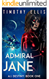 Admiral Jane (A.I. Destiny Book 1)