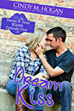 Dream Kiss (Sweet N' Sour Kisses Book 5)