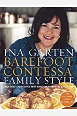 Barefoot Contessa Family Style: Easy Ideas and Recipes That Make Everyone Feel Like Family Hardcover