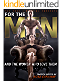 For The Men And The Women Who Love Them: 25 Bold Sex Stories