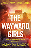 The Wayward Girls: The most chilling debut novel of the year (English Edition)