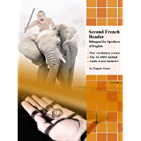 Second French Reader: Bilingual for Speakers of English (Graded French Readers t. 4) (French Edition)