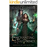 Enchanting the Fae Prince: Kingdoms of Lore Book Two