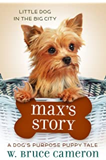 Baileys story a dogs purpose puppy tale a dogs purpose puppy maxs story a dogs purpose puppy tale a dogs purpose fandeluxe Image collections