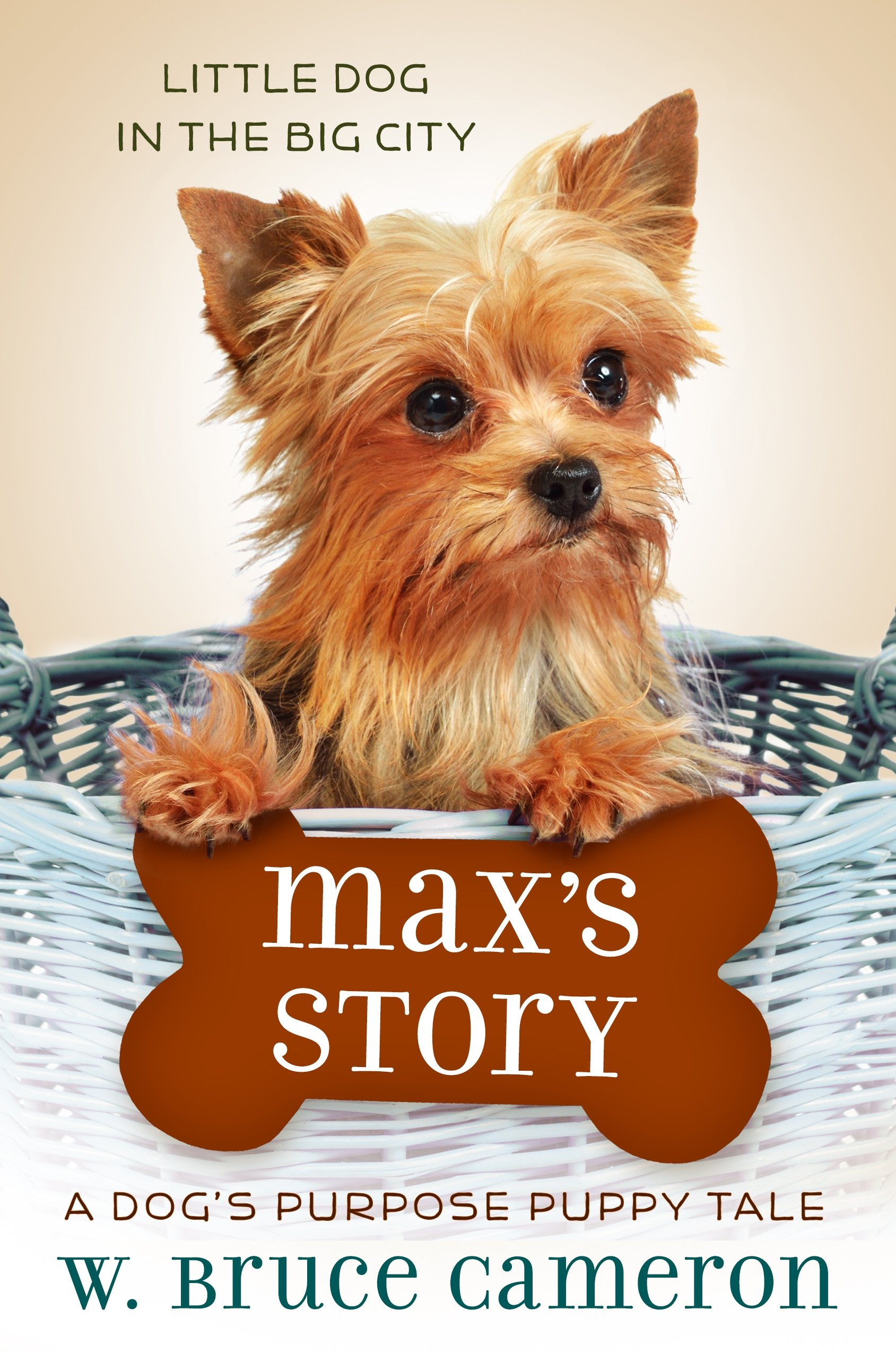 Max's Story: A Dog's Purpose Puppy Tale (A Dog's Purpose Puppy Tales)