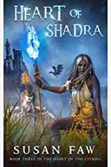 Heart of Shadra: Book Three Of The Heart Of The Citadel