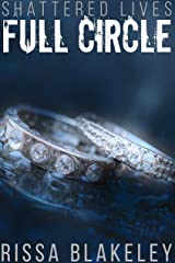 Full Circle (Shattered Lives, Book Five) Kindle Edition