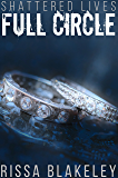 Full Circle (Shattered Lives, Book Five)
