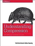 Understanding Compression: Data Compression for Modern Developers