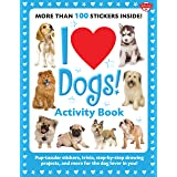 I Love Dogs! Activity Book: Pup-tacular stickers, trivia, step-by-step drawing projects, and more for the dog lover in you! (