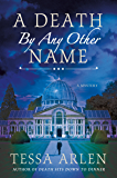 A Death by Any Other Name: A Mystery (Lady Montfort Mystery Series)