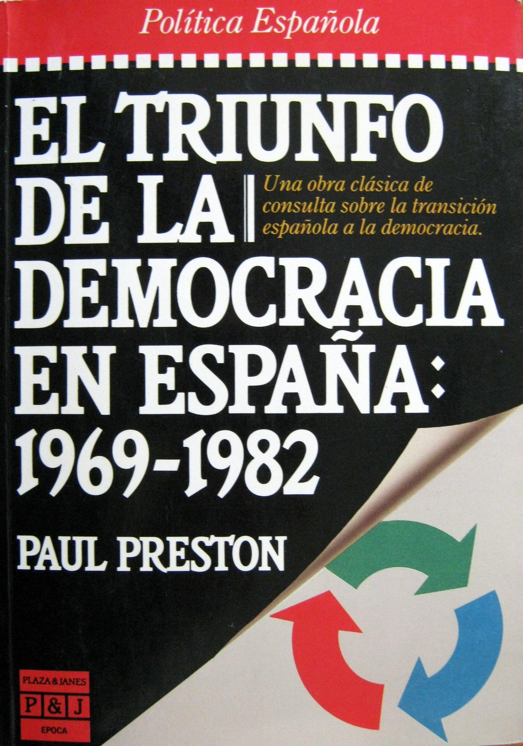 Triunfo de la democracia en España: Amazon.es: Preston, Paul: Libros