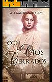 Con los ojos cerrados (Spanish Edition)