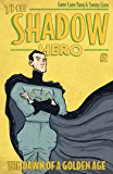 The Shadow Hero #2: The Dawn of a Golden Age (English Edition)
