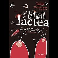 La vida láctea (Spanish Edition)