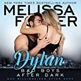 Bad Boys After Dark: Dylan: Bad Billionaires After Dark, Book 2