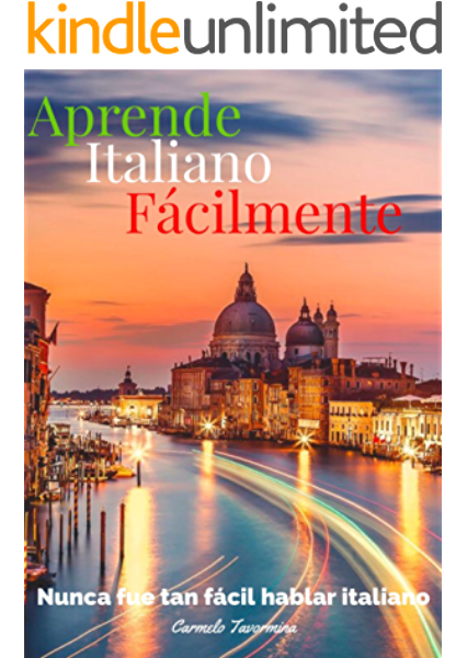 Manual para la comunicación inmediata en Italia: Hablar italiano nunca fue tan facil eBook: Tavormina, Carmelo, Torres, Andrés Felipe: Amazon.es: Tienda Kindle