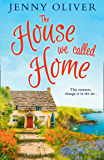 The House We Called Home: The magical, laugh out loud summer holiday read from the bestselling Jenny Oliver