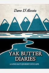 The Yak Butter Diaries: A Long Day's Journey into Life Kindle Edition