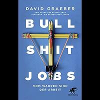 Bullshit Jobs: Vom wahren Sinn der Arbeit