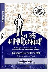 El Reto Millennial: Un libro para millennials, centennials... y todos aquellos que nos tienen que aguantar. (Spanish Edition) Kindle Edition