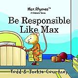 Be Responsible Like Max (Max Rhymes)