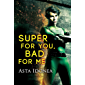 Super for You, Bad for Me (English Edition)