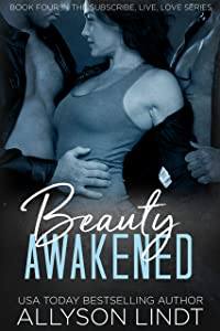Beauty Awakened: A Ménage Romance Duet (Subscribe, Live, Love Book 4)