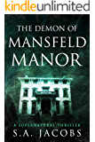 The Demon of Mansfeld Manor (The Paranormal Archaeologist Book 1)