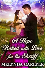 A Hope Baked with Love for the Sheriff: A Historical Western Romance Novel Kindle Edition