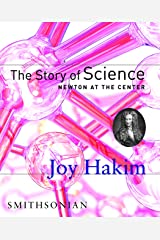 The Story of Science: Newton at the Center Kindle Edition