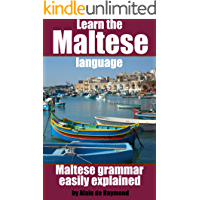 Learn the Maltese language: Maltese grammar easily explained (Maltese for foreigners Book 1)
