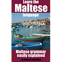 Learn the Maltese language: Maltese grammar easily explained (Maltese for foreigners Book 1) (English Edition)