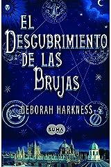 El descubrimiento de las brujas (El descubrimiento de las brujas 1) (Spanish Edition) Kindle Edition
