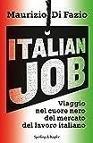 Italian job. Viaggio nel cuore nero del mercato del lavoro italiano