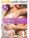 Hot Wives Party (Futa Wife Seduction 3)
