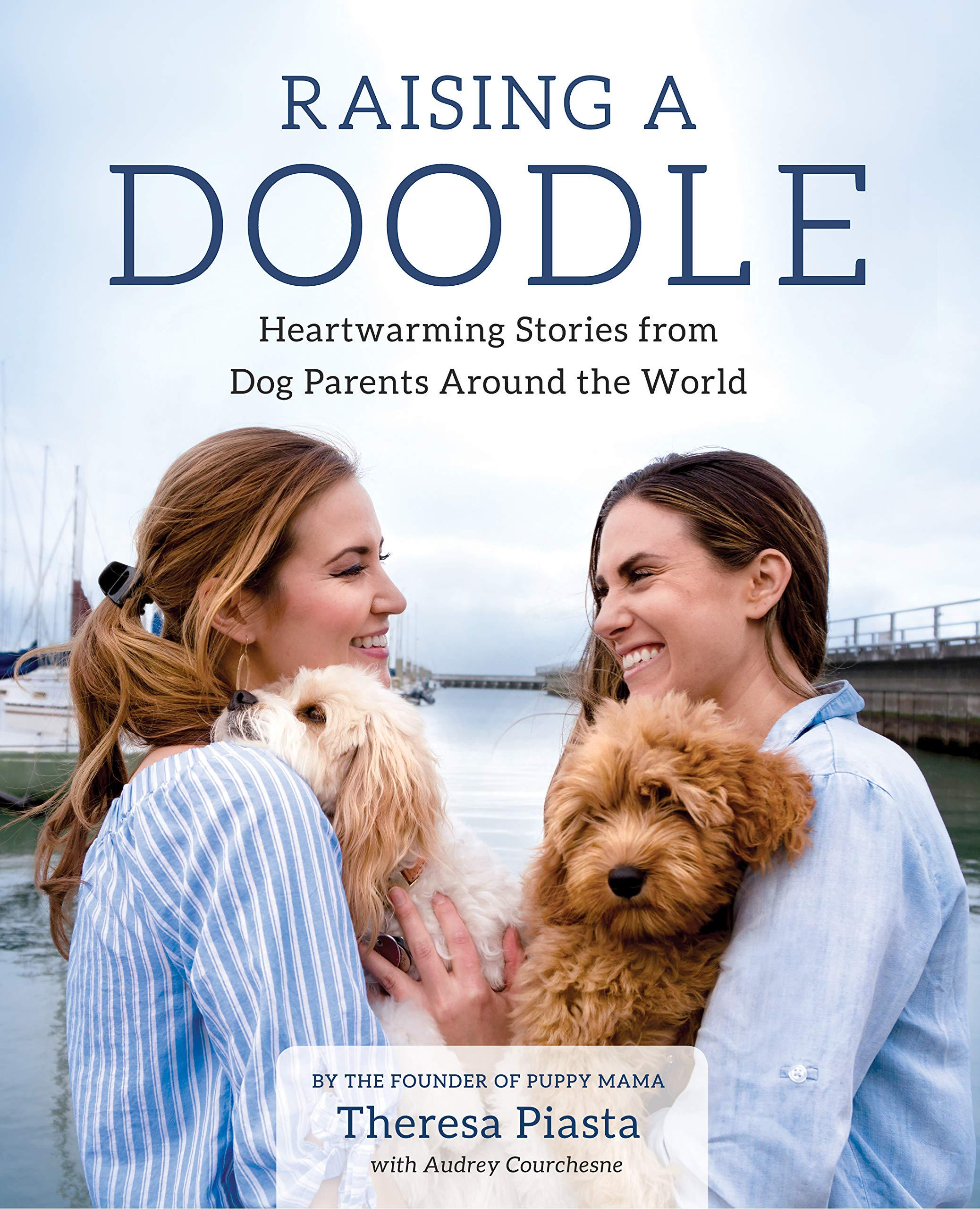Raising a Doodle: Heartwarming Stories from Dog Parents Around the World by SparkPress